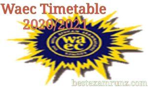 Waec Timetable 2020/2021 | Correct Waec Timetabe