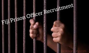 Fiji Prison Officer Recruitment 2020 ( Prison Officer Intake In Fiji 2020/2021)